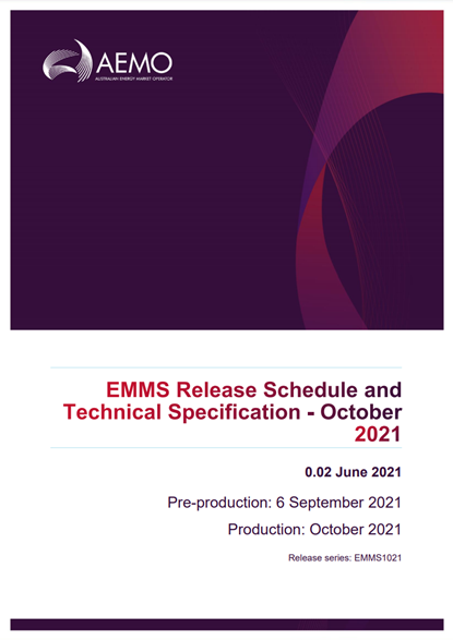 An updated Electricity Market Management System (EMMS) technical specification was most recently published by AEMO on 4th June 2021